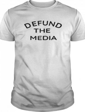 Defund The Media Shirt on the Back 2020 Fake News Protest shirt