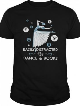 Easily Distracted By Dance And Books Ballet shirt