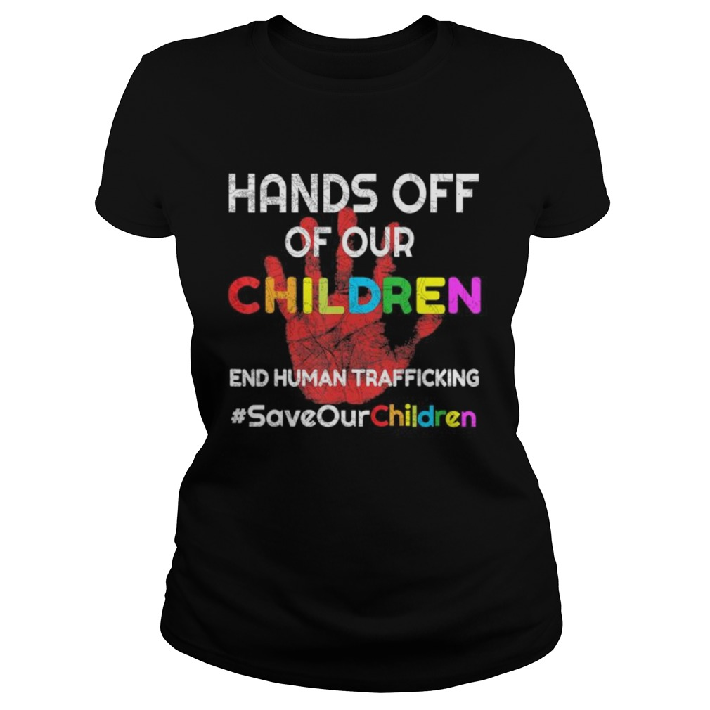 Hands Off of Our Children End Human Trafficking Save Kids  Classic Ladies