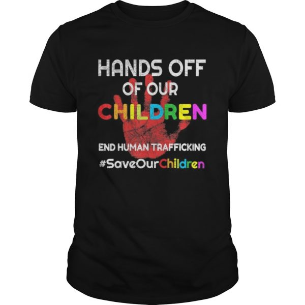 Hands Off of Our Children End Human Trafficking Save Kids  Unisex