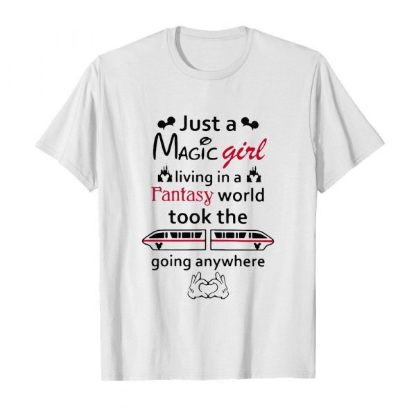 Just A Magic Girl Living In A Fantasy World Took The Going Anywhere  Classic Men's T-shirt