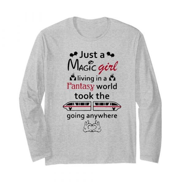Just A Magic Girl Living In A Fantasy World Took The Going Anywhere  Long Sleeved T-shirt