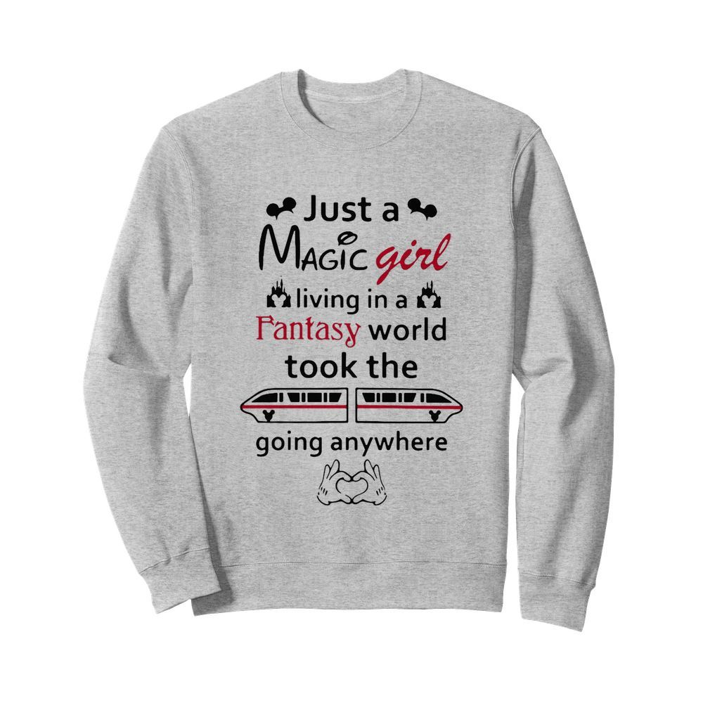 Just A Magic Girl Living In A Fantasy World Took The Going Anywhere  Unisex Sweatshirt