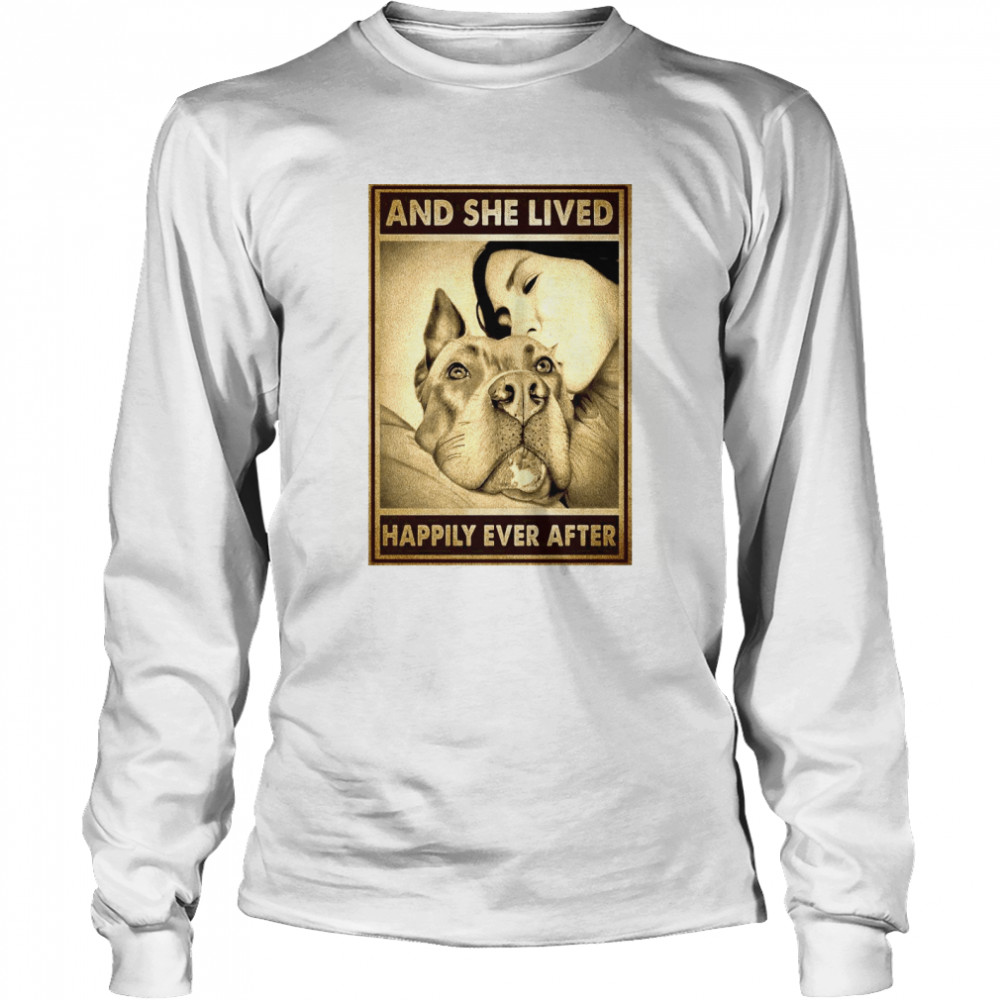 Pitbull And Mom And She Lived Happily Ever After Poster  Long Sleeved T-shirt