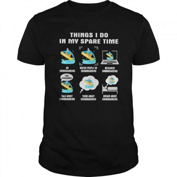Things i do in my space time snowboarding  Classic Men's T-shirt