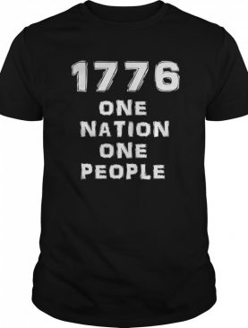 1776 one nation one people shirt