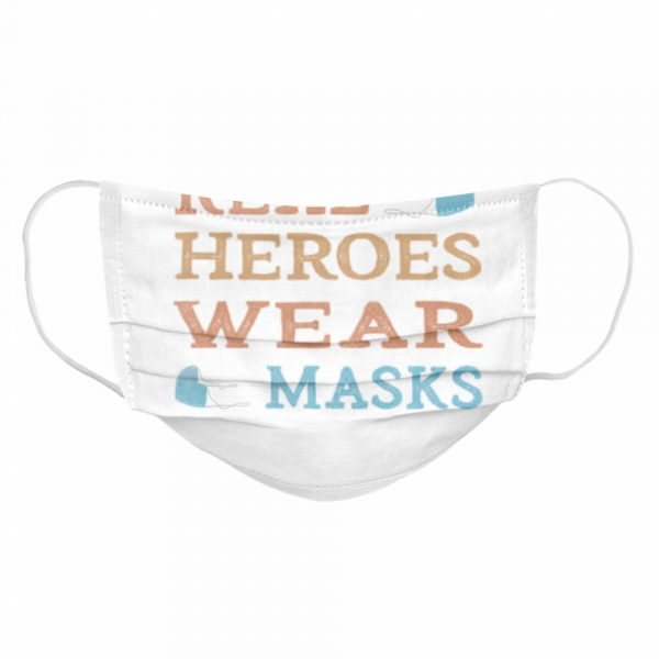Real heroes wear masks  Cloth Face Mask