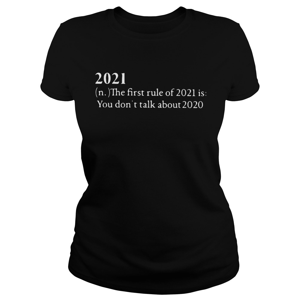 2021 The First Rule Of 2021 Is You Dont Talk About 2020  Classic Ladies