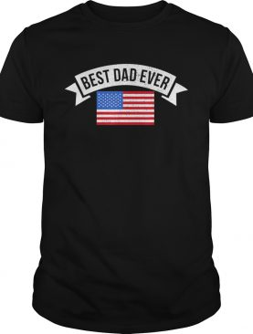 Best Dad Ever Father shirt