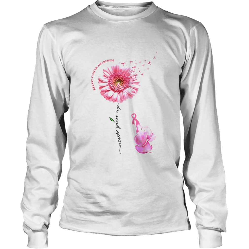 Breast Cancer Awareness Never Give Up  Long Sleeve