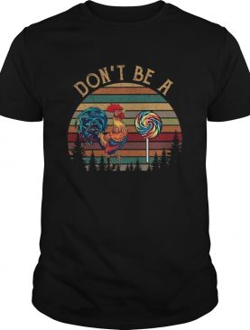 Dont Be A Chicken And Candy shirt