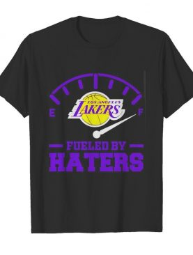Los Angeles Lakers Fueled by Haters shirt