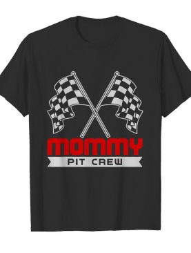 Pit Mom Crew Funny Mommy Racing Race Car shirt