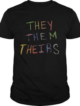 They Them Theirs shirt