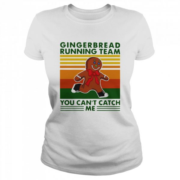 Gingerbread Running Team You Can'T Catch Me Vintage  Classic Women's T-shirt