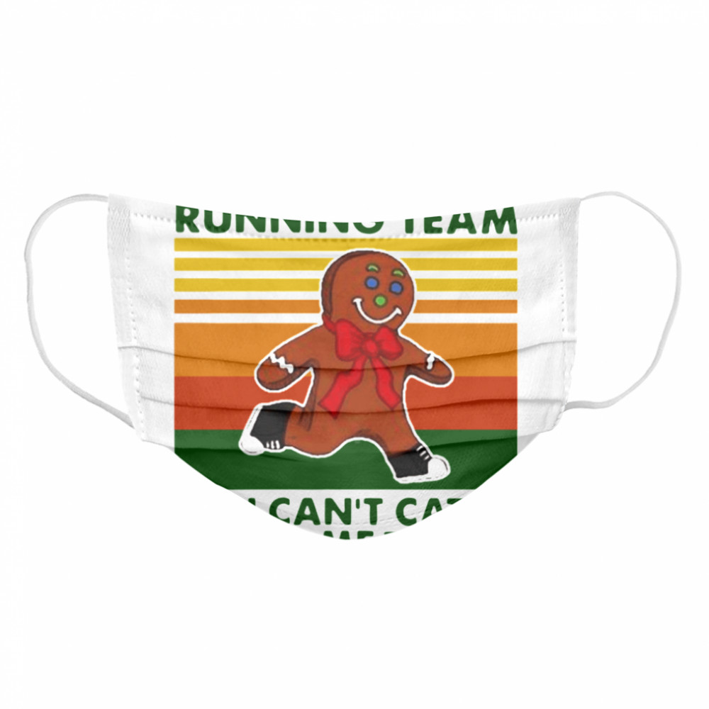 Gingerbread Running Team You Can'T Catch Me Vintage  Cloth Face Mask
