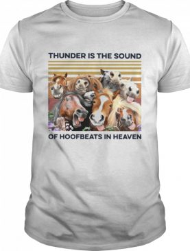 Horses Thunder Is The Sound Of Hoofbeats In Heaven Vintage Retro shirt