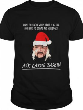Joe Exotic Santa Want To Know Whos Fault It Is That Ask Carole Baskin Banterking Christmas shirt