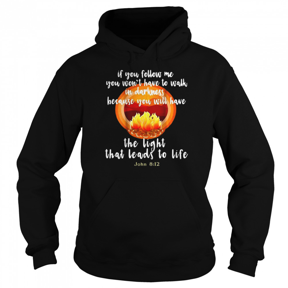 The Light That Leads To Life John 8-12 Christian  Unisex Hoodie