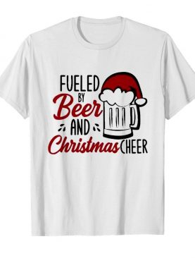 fueled by beer and christmas cheer shirt