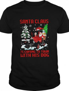 santa claus is comin to town with his dog shirt