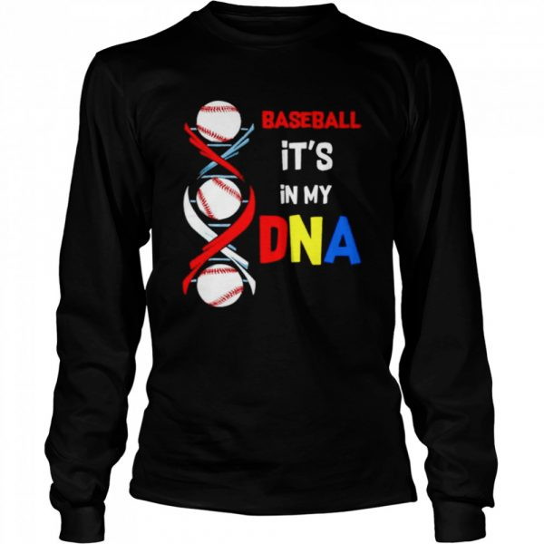 Baseball Its in my DNA  Long Sleeved T-shirt