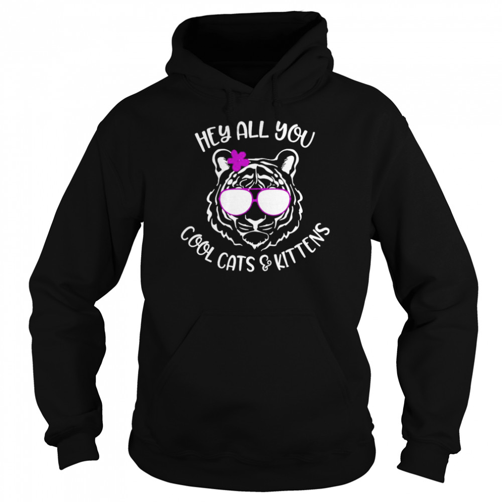 Hey All You Cool Cats And Kittens  Unisex Hoodie