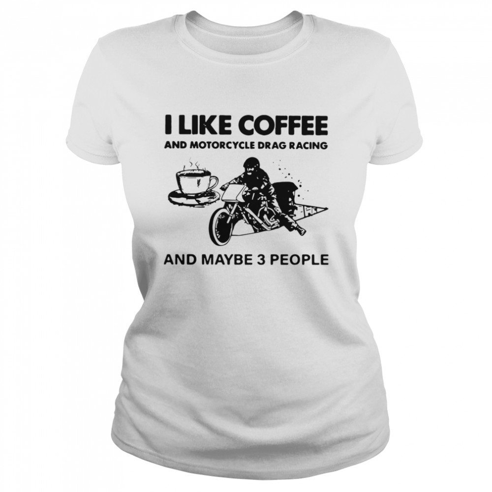 I Like Coffee And Motorcycle  Classic Women's T-shirt