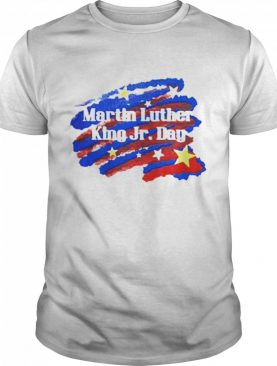 Martin Luther King Jr Day shirt