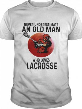 Never Underestimate An Old Man Who Loves Lacrosse Moon Blood shirt
