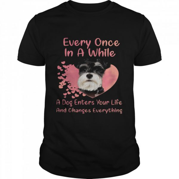 Schnauzer Every Once In A While A Dog Enters Your Life And Changes Everything  Classic Men's T-shirt