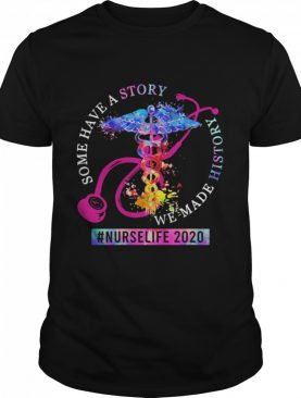 Some Have A Story We Made History Nurselife 2020 Emt Logo shirt